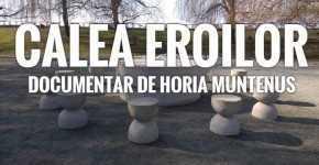 Calea Eroilor - Documentar realizat de Horia Muntenuș